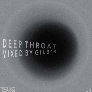 2010-10-06 - Gilb'R - Deep Throat (Tsugi Sampler 34).jpg