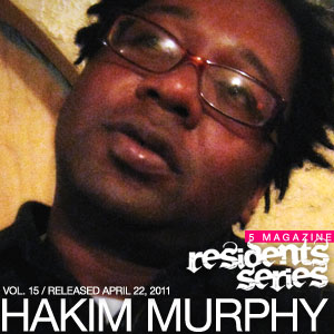 2011-04-22 - Hakim Murphy - 5 Magazine Residents Series.jpg