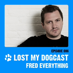2009-07-22 - Strakes, Fred Everything - Lost My Dogcast 6.jpg