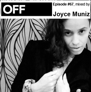 2012-05-21 - Joyce Muniz - OFF Recordings Podcast 67.jpg