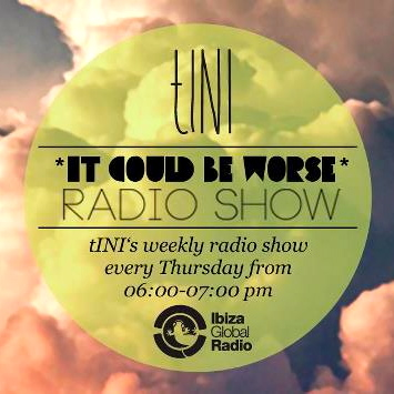 2012-07-19 - tINI - It Could Be Worse 2, Ibiza Global Radio.jpg