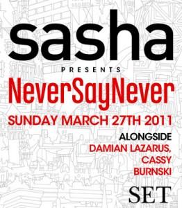 2011-03-27 - Sasha pres. Never Say Never, SET, Miami.jpg