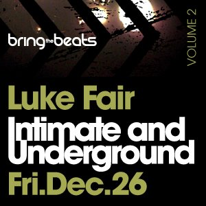 2008-12-26 - Luke Fair @ Intimate & Underground Volume 2, Toika Lounge, Toronto.jpg