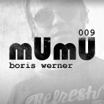 2010-04 - Boris Werner - mUmU Podcast 009.jpg