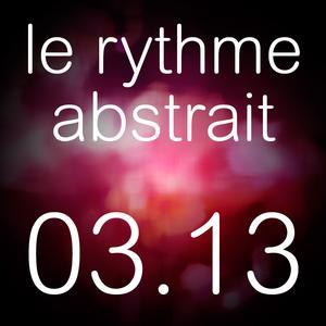 2013-03-05 - Raphaël Marionneau - Le Rythme Abstrait.jpg
