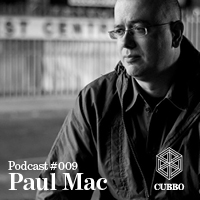 2013-09-25 - Paul Mac - Cubbo Podcast 009.jpg