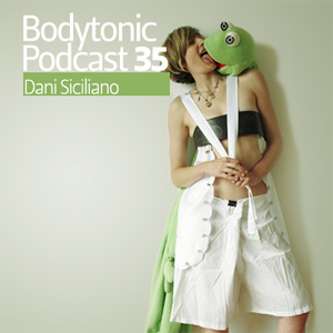 2009-04-22 - Dani Siciliano - Bodytonic Podcast 35.jpg