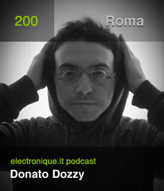 2013-04-15 - Donato Dozzy - Electronique.it Podcast (E.P.300).jpg
