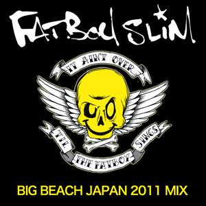 2011-07-26 - Fatboy Slim - Big Beach Japan Mix.jpg
