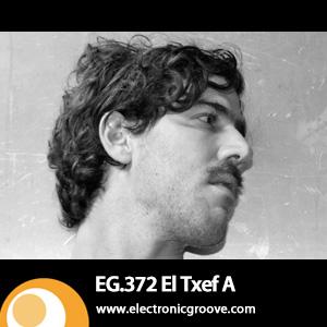 2013-02-07 - El Txef A - Electronic Groove Podcast (EG.372).jpg