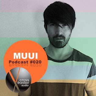 2014-03-15 - MUUI - Crossfrontier Audio Podcast 020.jpg