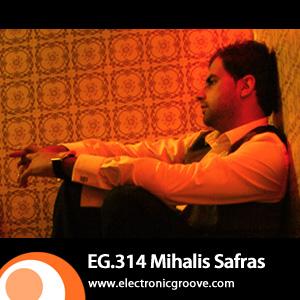 2012-07-02 - Mihalis Safras - Electronic Groove Podcast (EG.314).jpg