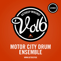 2011-06-10 - Motor City Drum Ensemble - Get Deep Mixcast Vol.6.jpg
