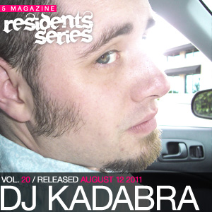 2011-08-12 - DJ Kadabra - 5 Magazine Residents Series.jpg