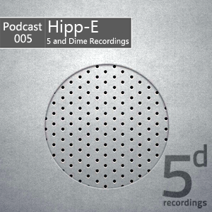 2012-10-31 - Hipp-E - 5 and Dime Recordings Podcast (5DP005).png