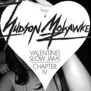 2011-02-14 - Hudson Mohawke - Valentines Slow Jam Chapter Four (LuckyMe Mixtape 92).jpg