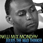 2009-03-09 - Julius 'the Mad Thinker' - New Mix Monday.jpg