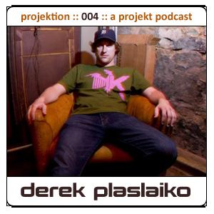 2009-05-08 - Derek Plaslaiko - Projektion Podcast 004.png