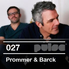 2011-05-10 - Prommer And Barck - Pulse Radio Podcast 027.jpg