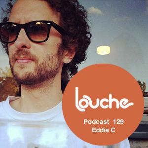 2014-06-27 - Eddie C - Louche Podcast 129.jpg