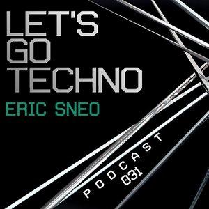 2013-12-09 - Eric Sneo - Let's Go Techno Podcast 031.jpg
