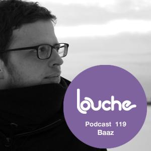2013-12-12 - Baaz - Louche Podcast 119.jpg