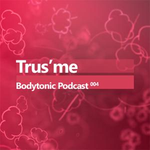 2008-03-05 - Trus'me - Bodytonic Podcast 4.jpg