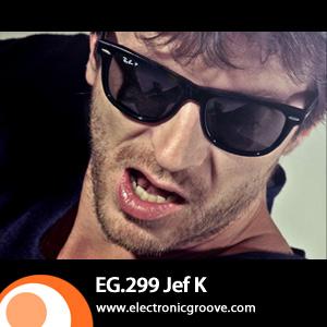2012-05-10 - Jef K - Electronic Groove Podcast (EG.299).jpg