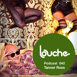 2011-04-20 - Tanner Ross - Louche Podcast 042.jpg