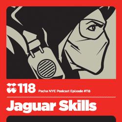 2011-09-27 - Jaguar Skills - Pacha NYC Podcast 118.jpg