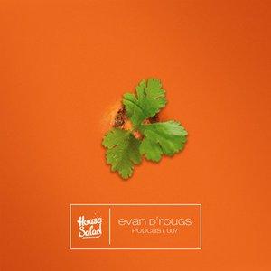 2013-01-25 - Evan D' Roughs - House Saladcast 007.jpg