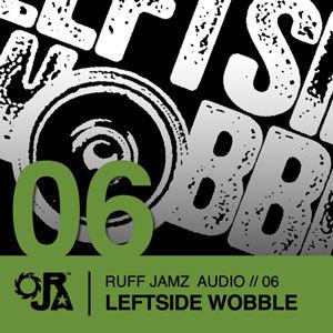 2009-10-06 - Leftside Wobble - Ruff Jamz Audio Podcast (RJA06).jpg