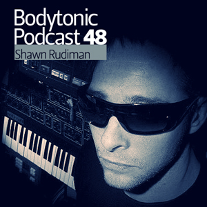 2009-10-08 - Shawn Rudiman - Bodytonic Podcast 48.jpg