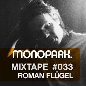 2014-02-17 - Roman Flügel - Monopark Mixtape 033.jpg