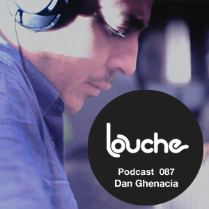 2012-10-10 - Dan Ghenacia - Louche Podcast 087.jpg