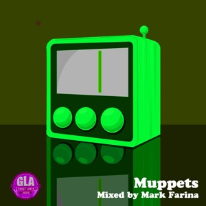 2011-08-04 - Mark Farina - Muppets (GLA Podcast 21).jpg