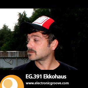 2013-05-13 - Ekkohaus - Electronic Groove Podcast (EG.391).jpg