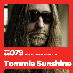 2011 - Tommie Sunshine - Pacha NYC Podcast 079.jpg