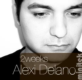 2008-09 - Alexi Delano - Minitek Podcast - 2 Weeks.jpg
