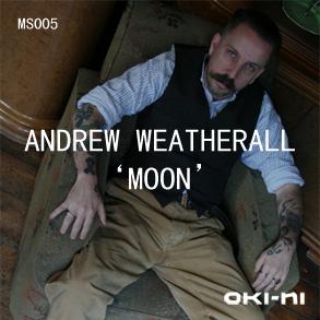 2011 - Andrew Weatherall - MOON (oki-ni MS005).jpg