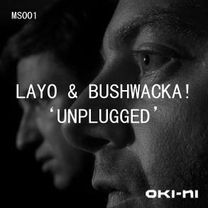 2010-08 - Layo & Bushwacka! - Unplugged (oki-ni MS001).jpg