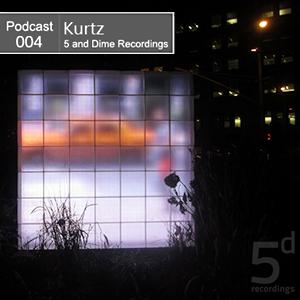 2012-10-03 - Kurtz - 5 and Dime Recordings Podcast (5DP004).png