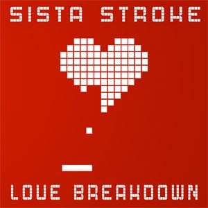 2012-03-23 - Sista Stroke - Love Breakdown (5 Magazine Residents Series Vol.28).jpg