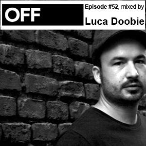 2011-11-09 - Luca Doobie - OFF Recordings Podcast 52.jpg