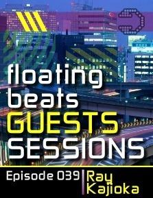 2013-05-01 - Ray Kajioka - Floating Beats Guests Sessions 039.jpg