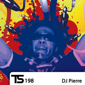 2011-08-23 - DJ Pierre - Tsugi Podcast 198.jpg