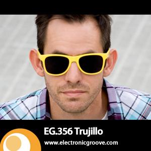 2012-11-28 - Trujillo - Electronic Groove Podcast (EG.356).jpg