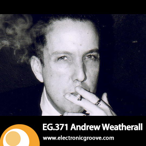 2013-02-04 - Andrew Weatherall - Electronic Groove Podcast (EG.371).jpg