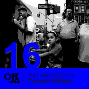 2010-03-23 - Tornado Wallace - Ruff Jamz Audio Podcast (RJA016).png