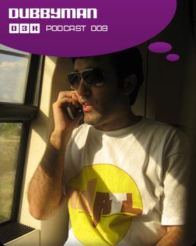 2009-07 - Dubbyman - D3K Podcast 3.jpg